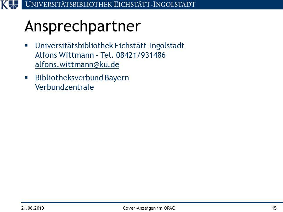 21.06.2013Cover-Anzeigen im OPAC15  Universitätsbibliothek Eichstätt-Ingolstadt Alfons Wittmann – Tel.