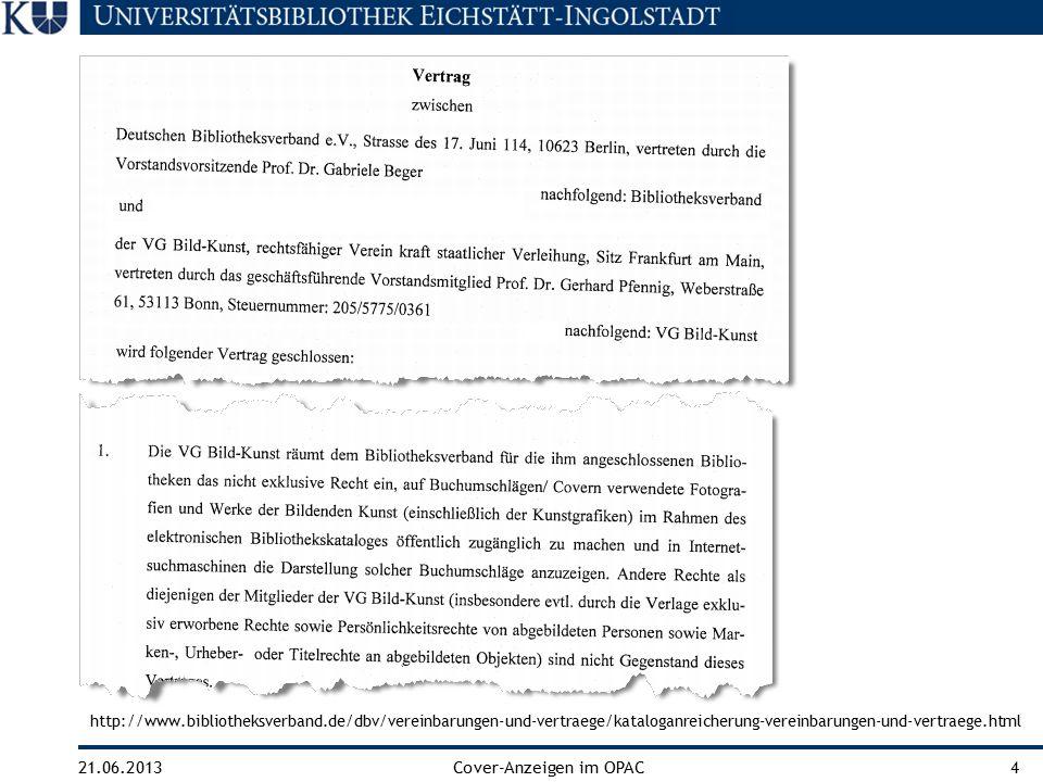 21.06.2013Cover-Anzeigen im OPAC4 http://www.bibliotheksverband.de/dbv/vereinbarungen-und-vertraege/kataloganreicherung-vereinbarungen-und-vertraege.h