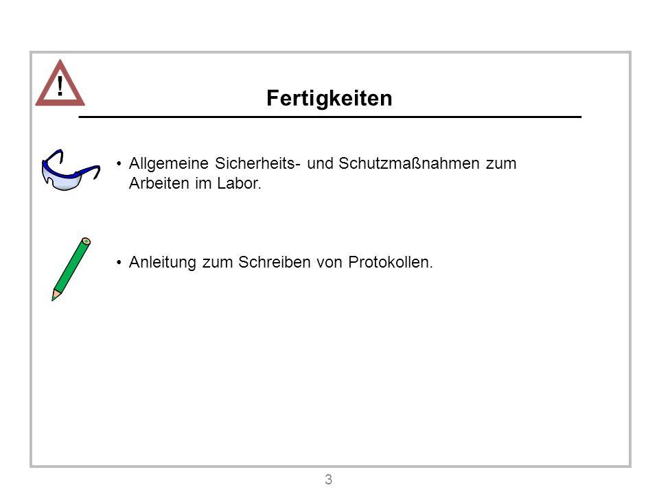 Fertigkeiten Allgemeine Sicherheits- und Schutzmaßnahmen zum Arbeiten im Labor.