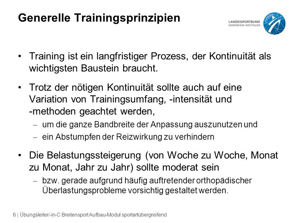 17   Übungsleiter/-in-C Breitensport Aufbau-Modul sportartübergreifend Grundregeln zum Aufbau eines Trainingsprogramms Belastungsdosierung erfolgt immer in Abhängigkeit des individuellen Ausgangsniveaus des TN.