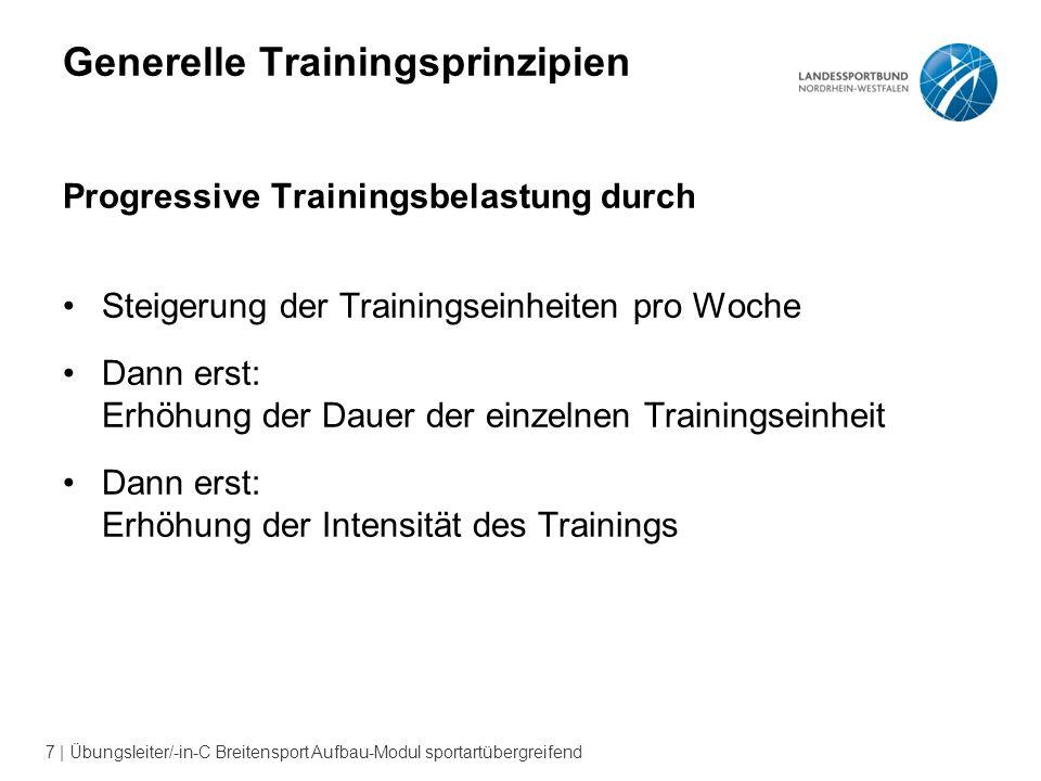 18   Übungsleiter/-in-C Breitensport Aufbau-Modul sportartübergreifend Grundregeln zum Aufbau eines Trainingsprogramms Wichtig ist das stete Vorankommen.