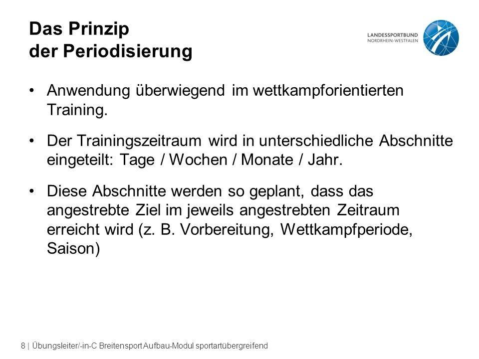 8 | Übungsleiter/-in-C Breitensport Aufbau-Modul sportartübergreifend Das Prinzip der Periodisierung Anwendung überwiegend im wettkampforientierten Training.