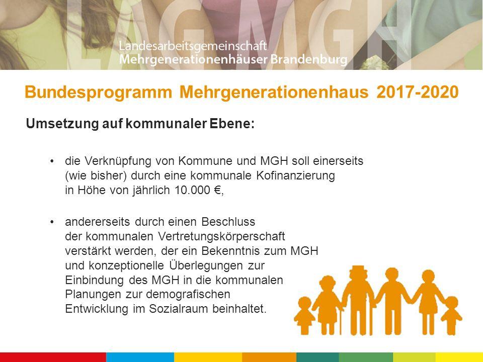 Umsetzung auf kommunaler Ebene: die Verknüpfung von Kommune und MGH soll einerseits (wie bisher) durch eine kommunale Kofinanzierung in Höhe von jährl