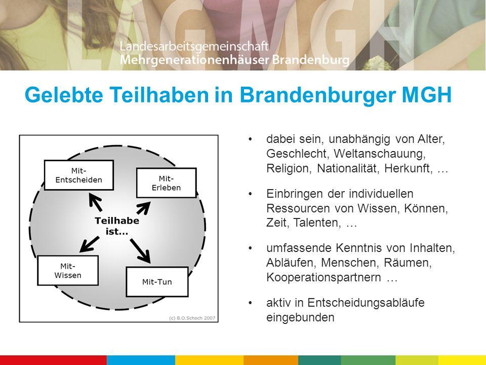 Gelebte Teilhaben in Brandenburger MGH dabei sein, unabhängig von Alter, Geschlecht, Weltanschauung, Religion, Nationalität, Herkunft, … Einbringen de