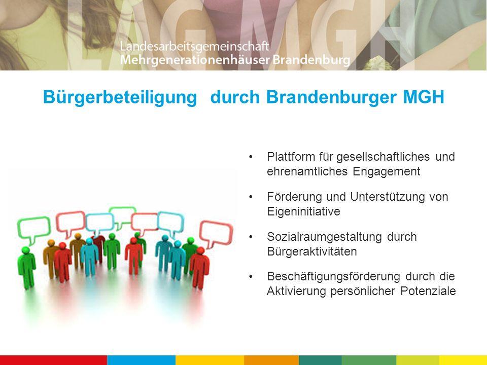 Bürgerbeteiligung durch Brandenburger MGH Plattform für gesellschaftliches und ehrenamtliches Engagement Förderung und Unterstützung von Eigeninitiati
