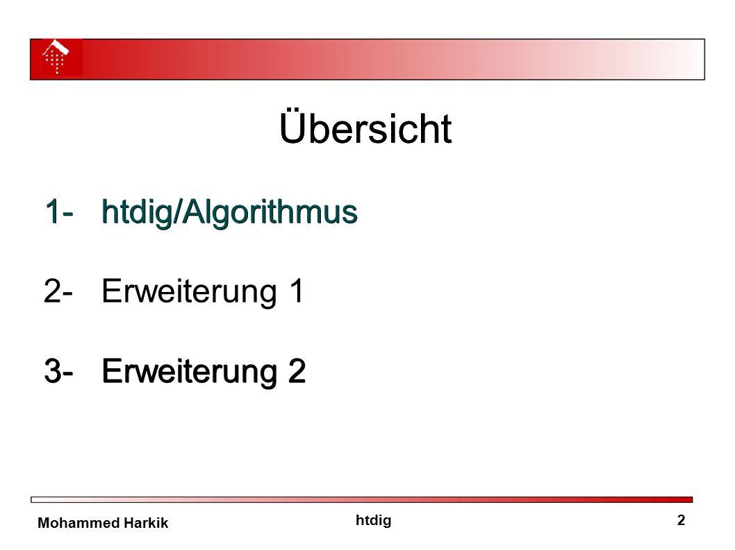 2 Mohammed Harkik Übersicht 1- htdig/Algorithmus 3-Erweiterung 2 1- htdig/Algorithmus 2-Erweiterung 1 3-Erweiterung 2