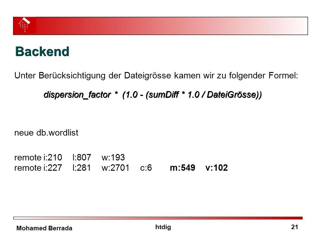 21htdig Mohamed Berrada Backend Unter Berücksichtigung der Dateigrösse kamen wir zu folgender Formel: dispersion_factor * (1.0 - (sumDiff * 1.0 / Date