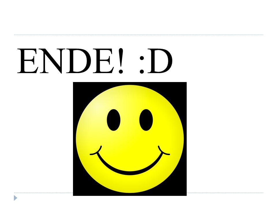 ENDE! :D