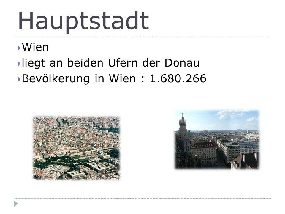 Hauptstadt  Wien  liegt an beiden Ufern der Donau  Bevölkerung in Wien : 1.680.266