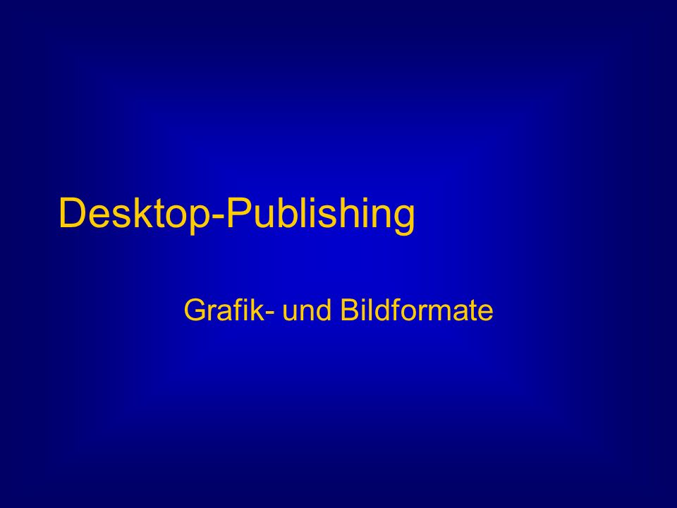 Desktop-Publishing Grafik- und Bildformate