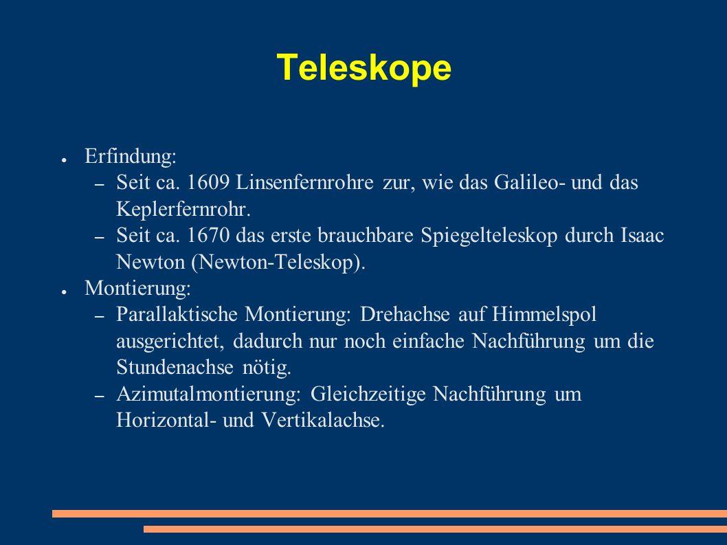 Teleskope ● Erfindung: – Seit ca.