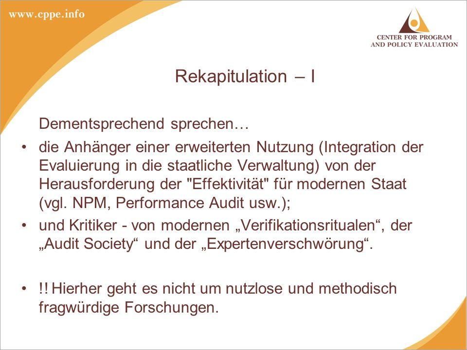Rekapitulation – II Folglich könnte man die Evaluationsentwicklung sowie die darauf bezogene öffentlichen Praxis wie auch die Forschungsstrategie auf Achsen zwischen zwei Polen platzieren.