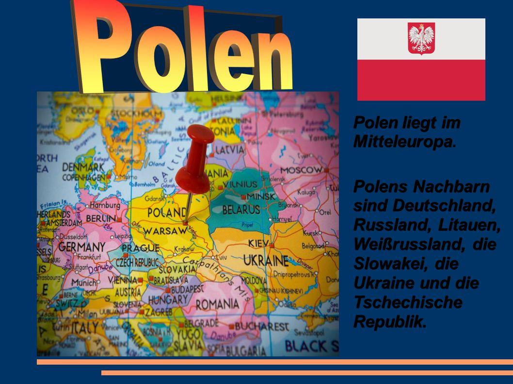 Polenliegtim Mitteleuropa Polen liegt im Mitteleuropa.