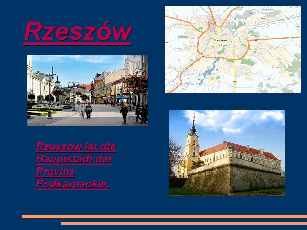 Rzeszów Rzeszów ist die Hauptstadt der Provinz Podkarpackie.