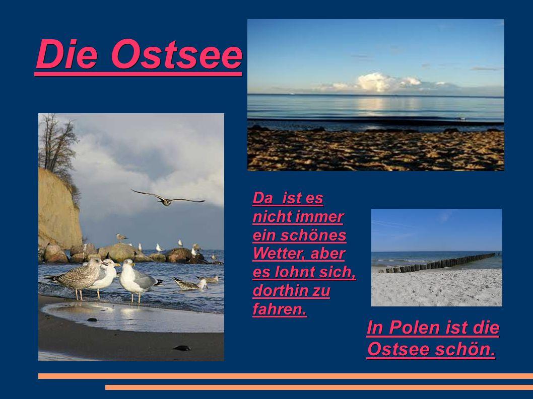 Die Ostsee In Polen ist die Ostsee schön.