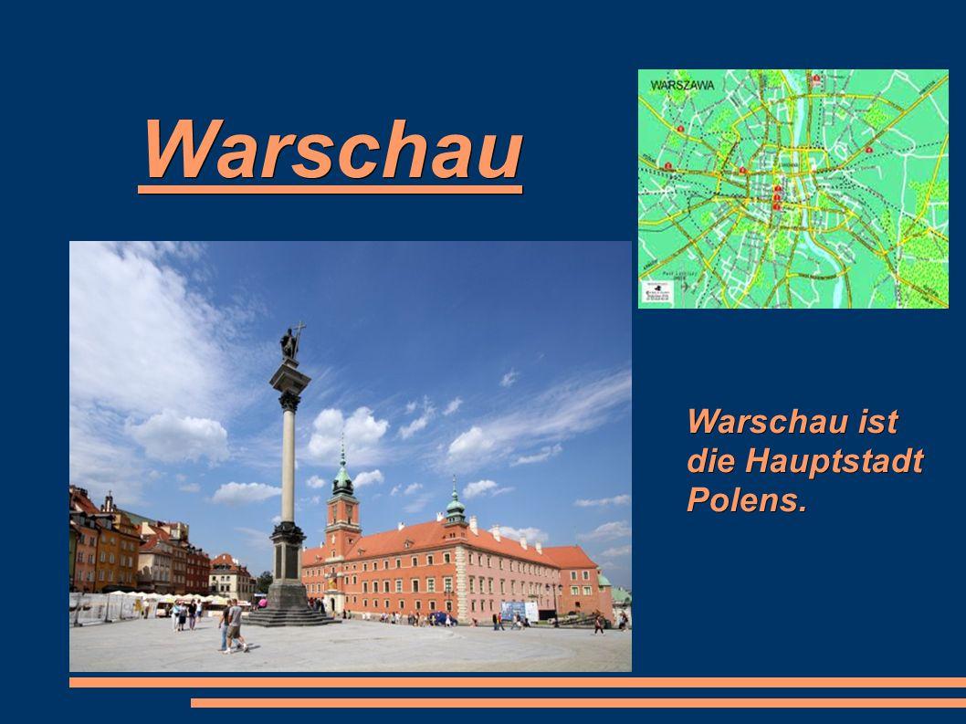 Warschau Warschau ist die Hauptstadt Polens.
