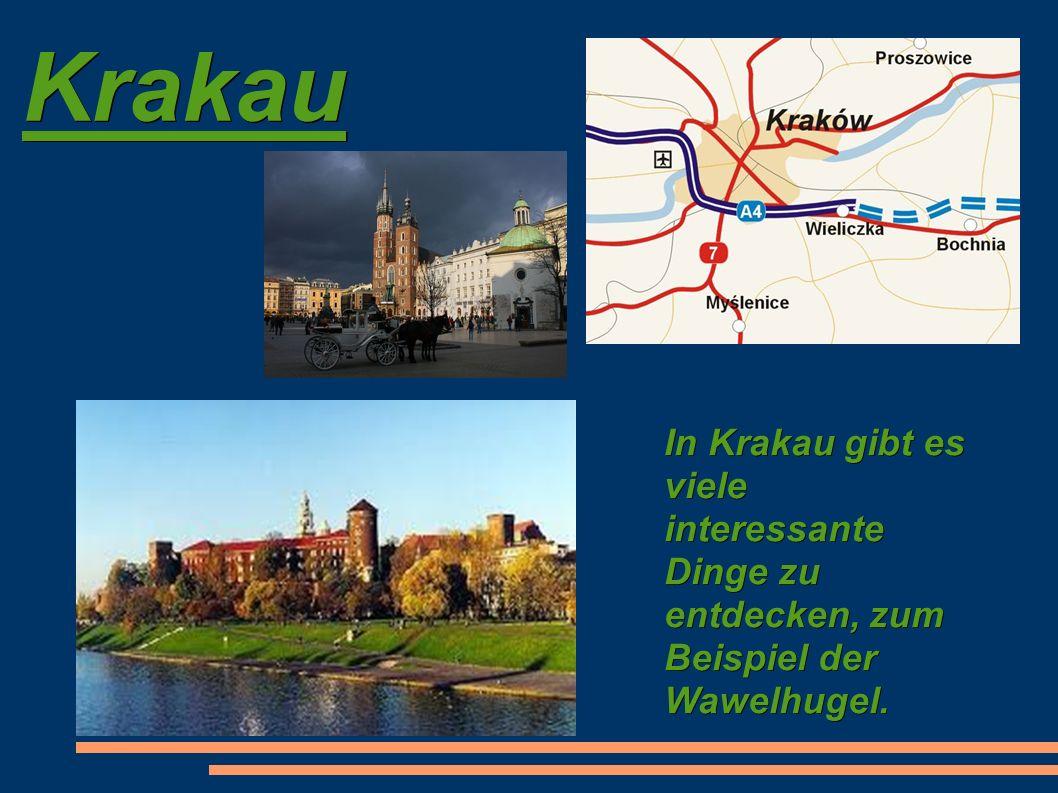 Krakau In Krakau gibt es viele interessante Dinge zu entdecken, zum Beispiel der Wawelhugel.