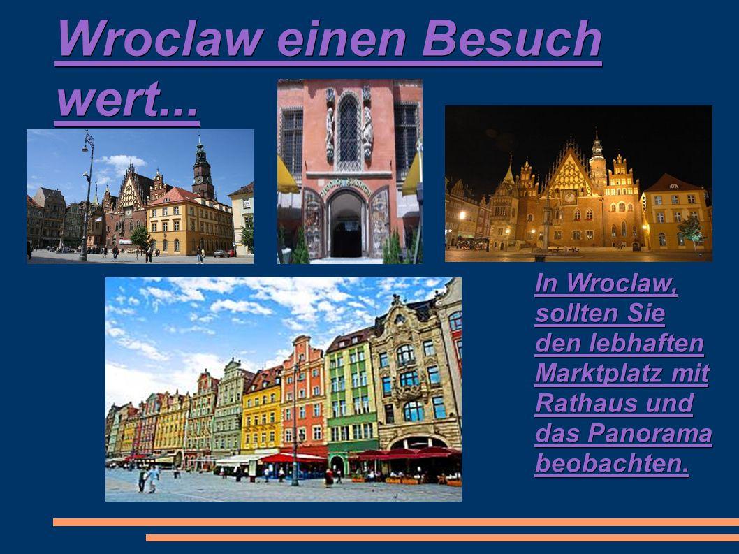 Wroclaw einen Besuch wert...