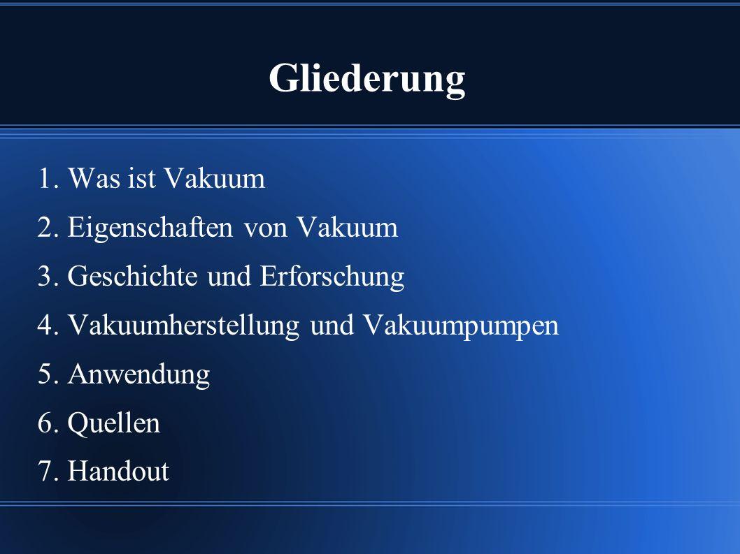 "1.Was ist Vakuum - lat. vacuus, leer - bedeutet ""leerer Raum bzw."