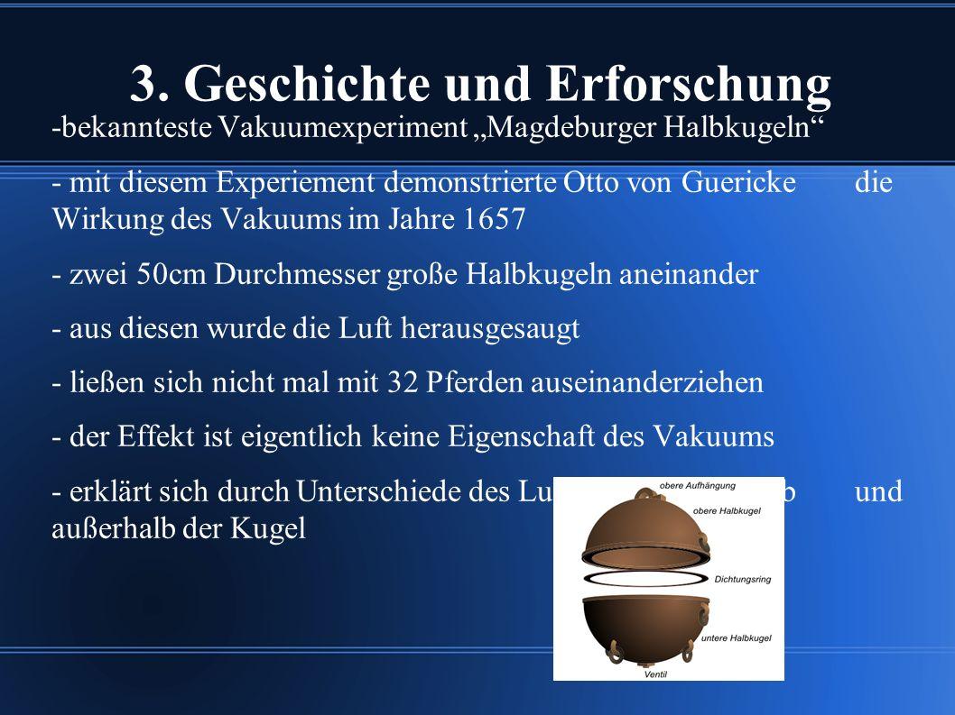 """3. Geschichte und Erforschung -bekannteste Vakuumexperiment """"Magdeburger Halbkugeln"""" - mit diesem Experiement demonstrierte Otto von Guericke die Wirk"""