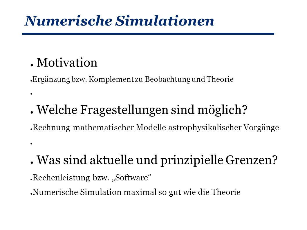 Numerische Simulationen ● Motivation ● Ergänzung bzw.