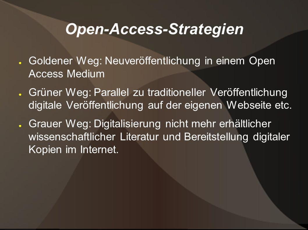 Open-Access-Strategien ● Goldener Weg: Neuveröffentlichung in einem Open Access Medium ● Grüner Weg: Parallel zu traditioneller Veröffentlichung digitale Veröffentlichung auf der eigenen Webseite etc.
