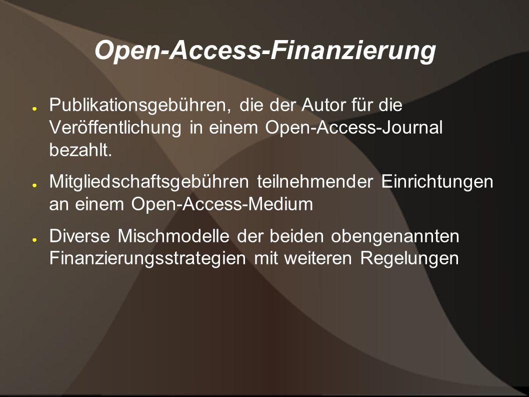 Open-Access-Finanzierung ● Publikationsgebühren, die der Autor für die Veröffentlichung in einem Open-Access-Journal bezahlt.