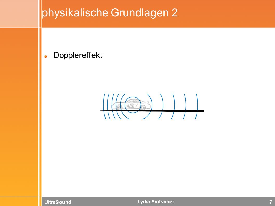 UltraSound Lydia Pintscher 7 physikalische Grundlagen 2 Dopplereffekt
