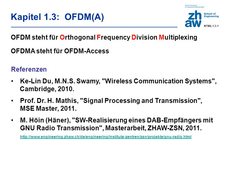 Referenzen Ke-Lin Du, M.N.S. Swamy, Wireless Communication Systems , Cambridge,