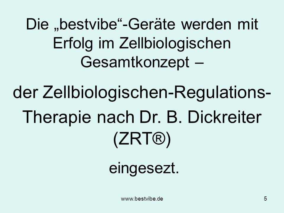 """www.bestvibe.de5 Die """"bestvibe -Geräte werden mit Erfolg im Zellbiologischen Gesamtkonzept – der Zellbiologischen-Regulations- Therapie nach Dr."""