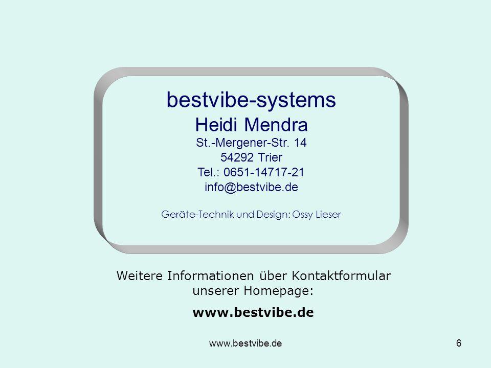 www.bestvibe.de6 bestvibe-systems Heidi Mendra St.-Mergener-Str.