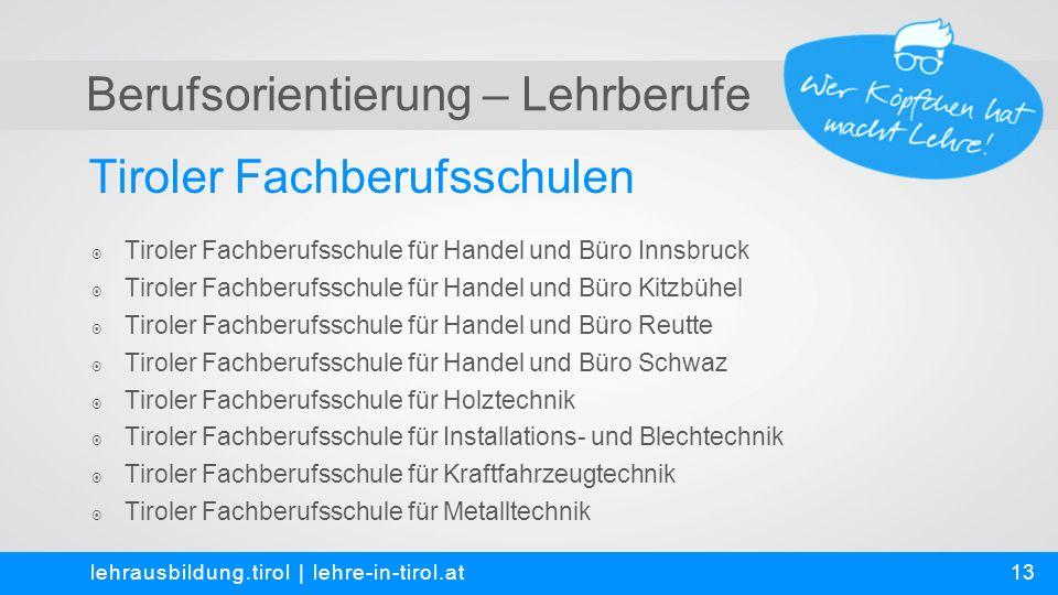 Berufsorientierung – Lehrberufe Tiroler Fachberufsschulen lehrausbildung.tirol | lehre-in-tirol.at  Tiroler Fachberufsschule für Handel und Büro Inns