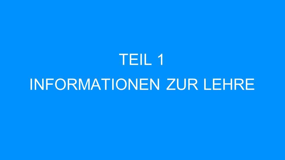 TEIL 1 INFORMATIONEN ZUR LEHRE