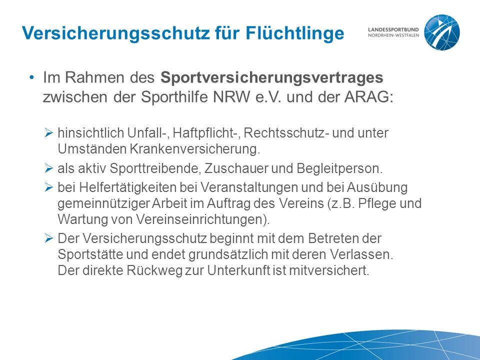 Versicherungsschutz für Flüchtlinge Im Rahmen des Sportversicherungsvertrages zwischen der Sporthilfe NRW e.V.
