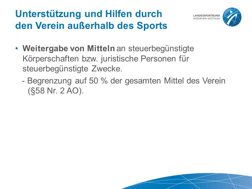 Unterstützung und Hilfen durch den Verein außerhalb des Sports Weitergabe von Mitteln an steuerbegünstigte Körperschaften bzw.