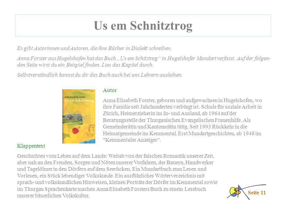 Us em Schnitztrog Seite 11 Autor Anna Elisabeth Forster, geboren und aufgewachsen in Hugelshofen, wo ihre Familie seit Jahrhunderten verbürgt ist.