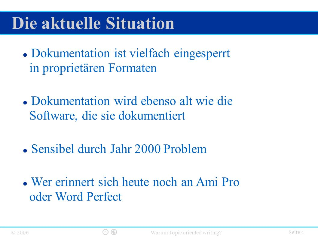 © 2006 Warum Topic oriented writing.