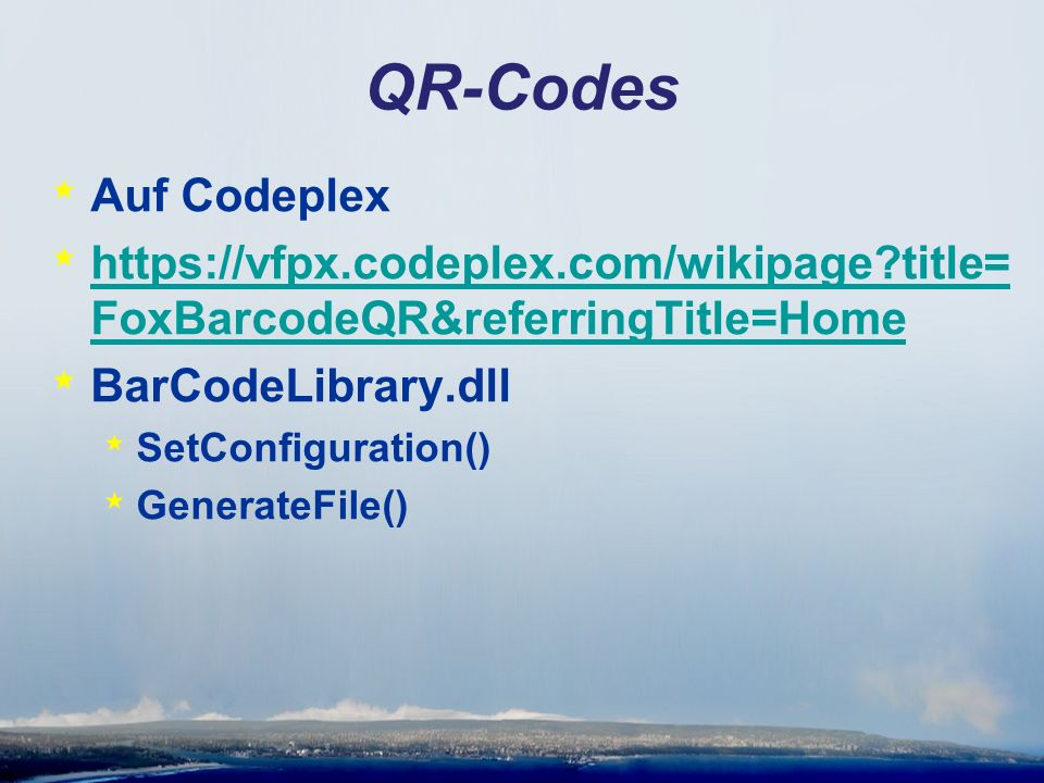 QR-Codes * Auf Codeplex * https://vfpx.codeplex.com/wikipage title= FoxBarcodeQR&referringTitle=Home https://vfpx.codeplex.com/wikipage title= FoxBarcodeQR&referringTitle=Home * BarCodeLibrary.dll * SetConfiguration() * GenerateFile()