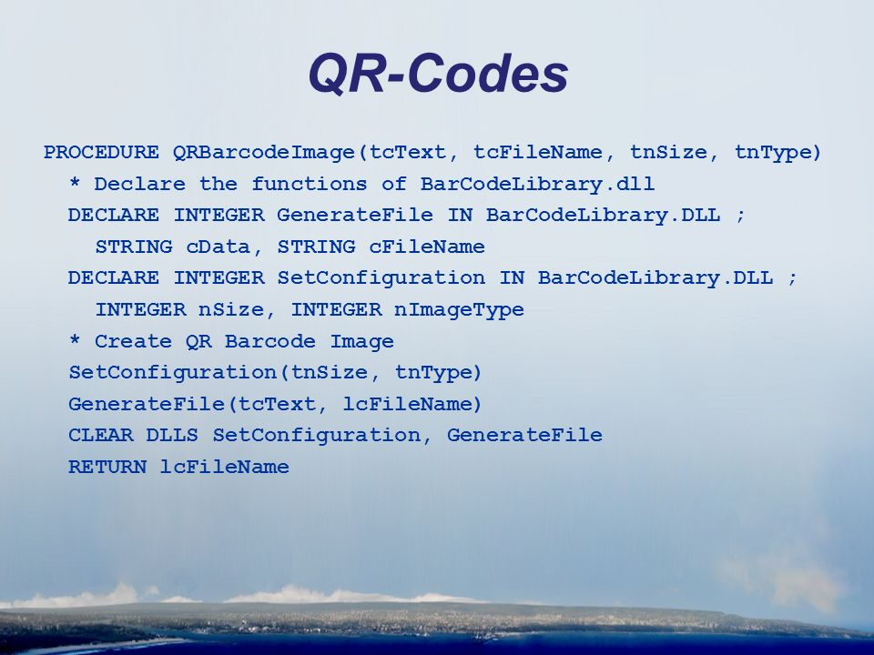 QR-Codes PROCEDURE QRBarcodeImage(tcText, tcFileName, tnSize, tnType) * Declare the functions of BarCodeLibrary.dll DECLARE INTEGER GenerateFile IN Ba