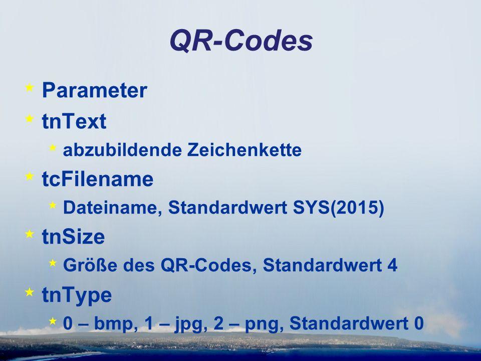 QR-Codes * Parameter * tnText * abzubildende Zeichenkette * tcFilename * Dateiname, Standardwert SYS(2015) * tnSize * Größe des QR-Codes, Standardwert