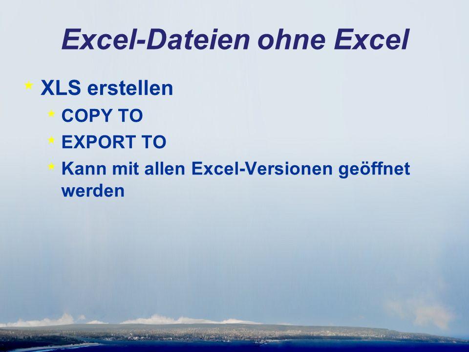 Excel-Dateien ohne Excel * XLSX seit Excel 2003 verfügbar * Kann mit OpenOffice geöffnet werden * Per OLE Automatisierung * Gembox