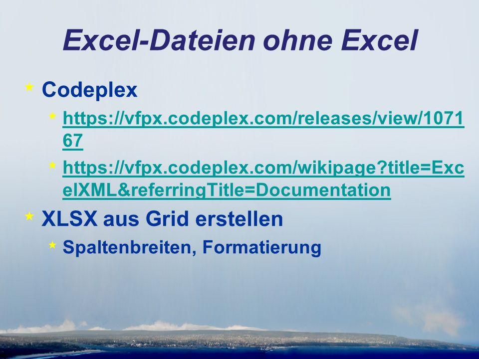 Excel-Dateien ohne Excel * Implementierung in VFX * Neuentwicklung * XLSX-Vorlagedatei * In VfxInternFiles.dbf * XML Generierung * ZIP-Erstellung mit CreateArchive aus VFX.fll