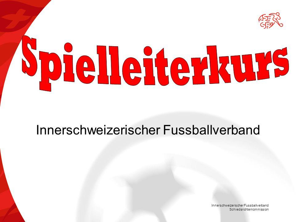 Innerschweizerischer Fussballverband Schiedsrichterkommission !Wichtig!: Rapport müssen durch die Junioren-Betreuer unterzeichnet werden.