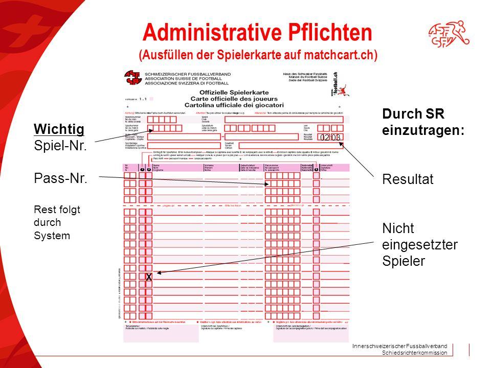 Innerschweizerischer Fussballverband Schiedsrichterkommission Wichtig Spiel-Nr. Pass-Nr. Rest folgt durch System Durch SR einzutragen: Resultat Nicht