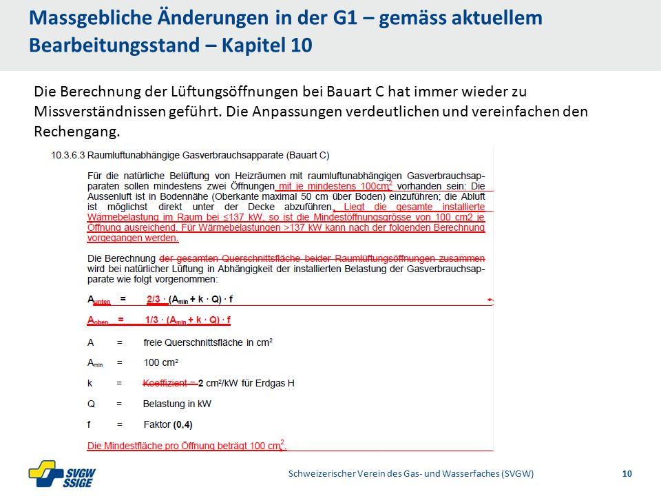 1/32/31/2Right11.60Left 11.601/2 7.60 Placeholder 6.00 6.80 Placeholder title Placeholder Top 9.20 Bottom 9.20 Center 0.80 1/4 3/4 Massgebliche Änderungen in der G1 – gemäss aktuellem Bearbeitungsstand – Kapitel 10 Schweizerischer Verein des Gas- und Wasserfaches (SVGW)10 Die Berechnung der Lüftungsöffnungen bei Bauart C hat immer wieder zu Missverständnissen geführt.