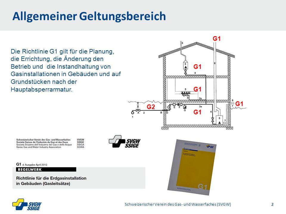 1/32/31/2Right11.60Left 11.601/2 7.60 Placeholder 6.00 6.80 Placeholder title Placeholder Top 9.20 Bottom 9.20 Center 0.80 1/4 3/4 Allgemeiner Geltungsbereich Schweizerischer Verein des Gas- und Wasserfaches (SVGW)2 Die Richtlinie G1 gilt für die Planung, die Errichtung, die Änderung den Betrieb und die Instandhaltung von Gasinstallationen in Gebäuden und auf Grundstücken nach der Hauptabsperrarmatur.
