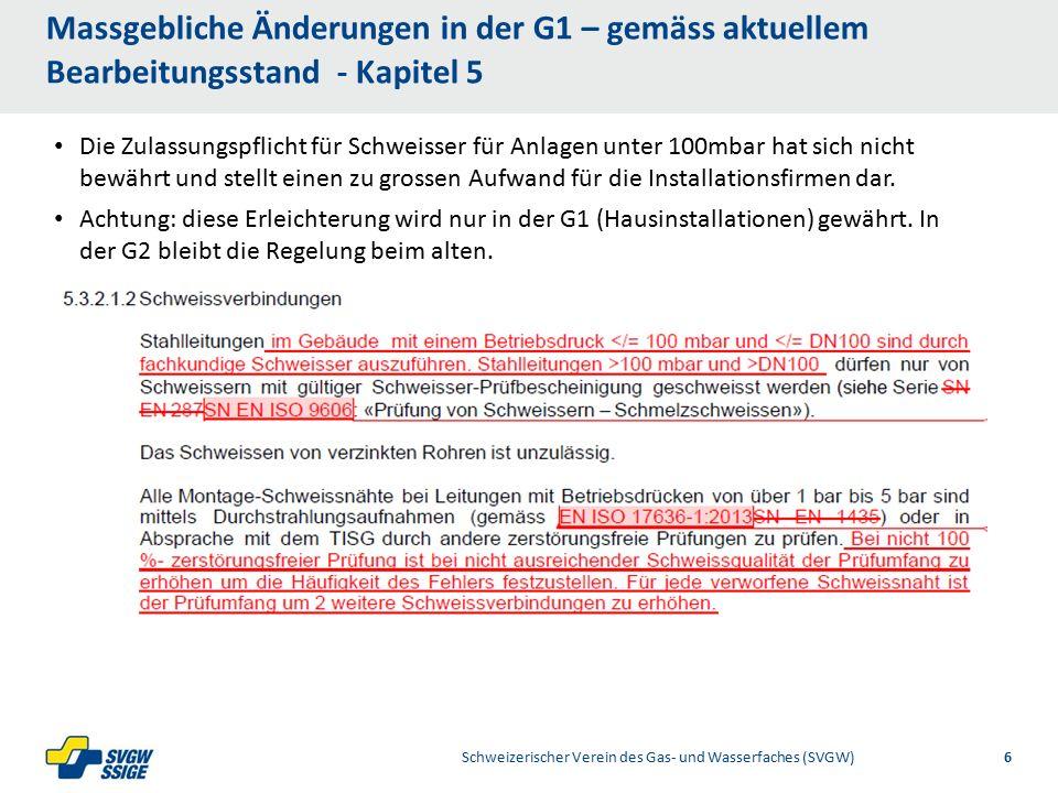 1/32/31/2Right11.60Left 11.601/2 7.60 Placeholder 6.00 6.80 Placeholder title Placeholder Top 9.20 Bottom 9.20 Center 0.80 1/4 3/4 Massgebliche Änderungen in der G1 – gemäss aktuellem Bearbeitungsstand - Kapitel 5 Schweizerischer Verein des Gas- und Wasserfaches (SVGW)6 Die Zulassungspflicht für Schweisser für Anlagen unter 100mbar hat sich nicht bewährt und stellt einen zu grossen Aufwand für die Installationsfirmen dar.