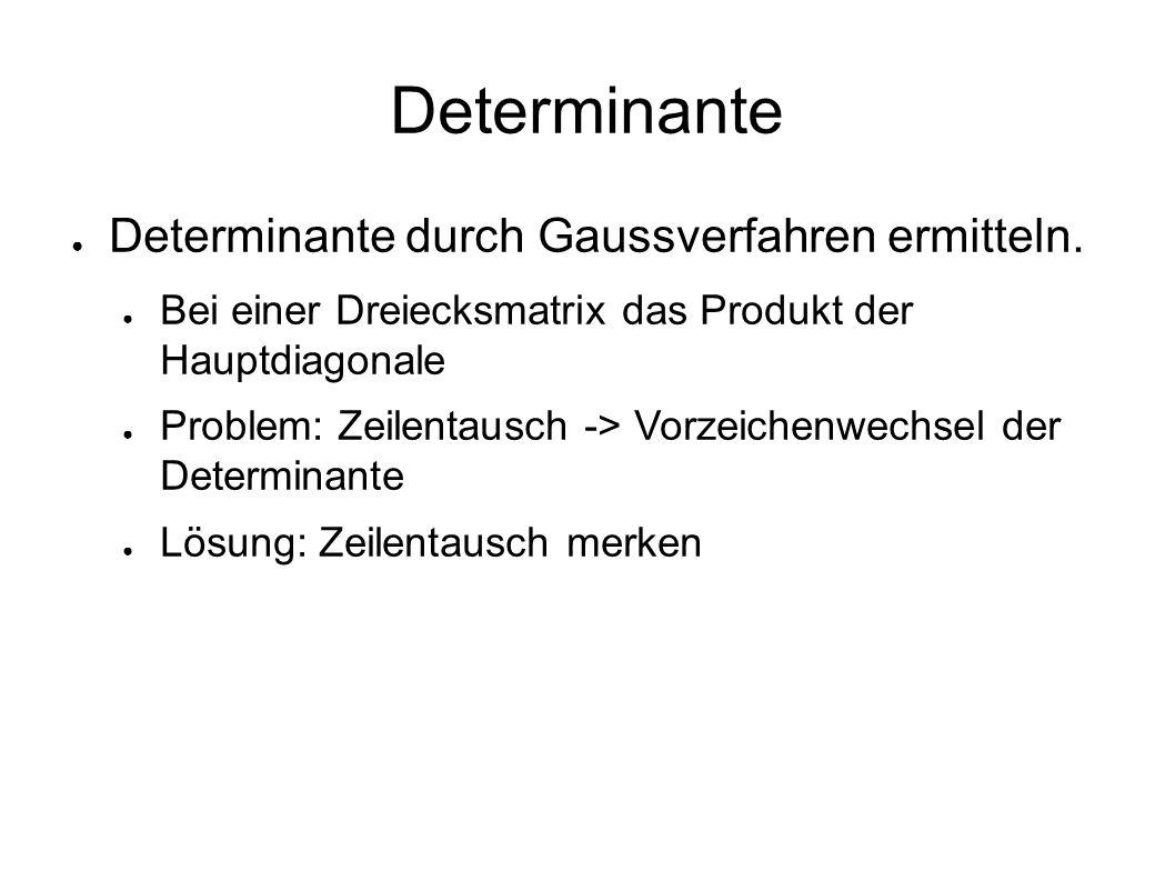 Determinante ● Determinante durch Gaussverfahren ermitteln.