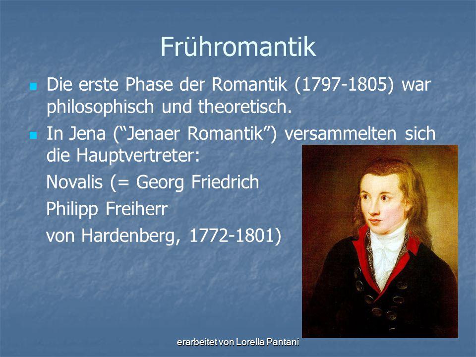 """erarbeitet von Lorella Pantani Frühromantik Die erste Phase der Romantik (1797-1805) war philosophisch und theoretisch. In Jena (""""Jenaer Romantik"""") ve"""