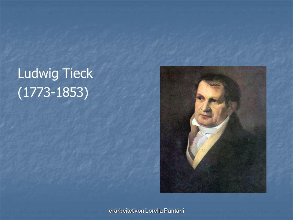 erarbeitet von Lorella Pantani Ludwig Tieck (1773-1853)